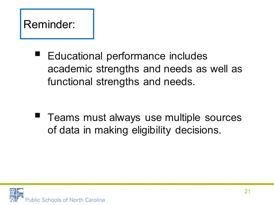 Reminder:  Educational performance includes academic strengths and needs as well as functional strengths and needs.