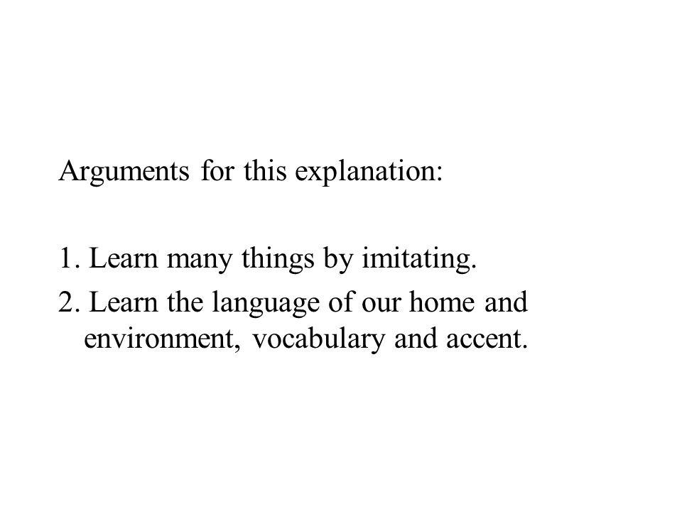 Arguments against imitation: 1.Comprehension precedes production.