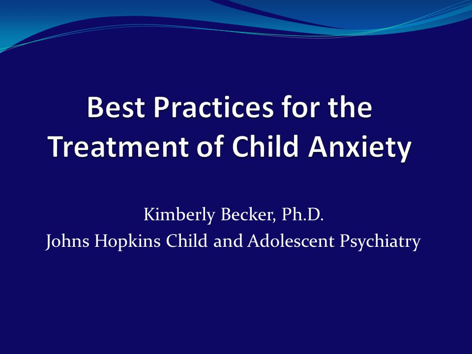Kimberly Becker, Ph.D. Johns Hopkins Child and Adolescent Psychiatry