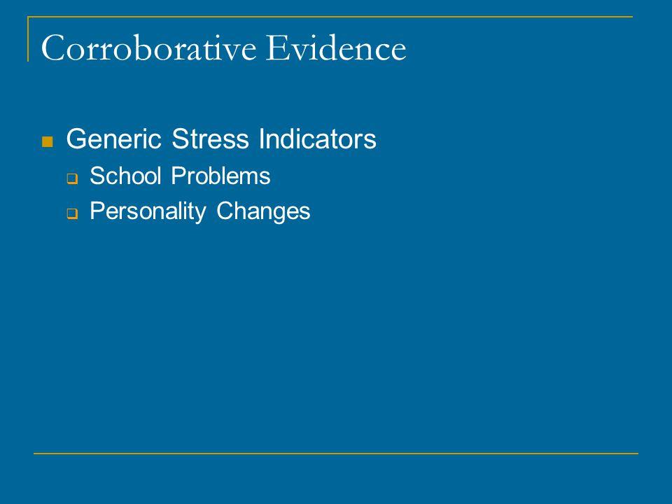 Corroborative Evidence Generic Stress Indicators  School Problems  Personality Changes