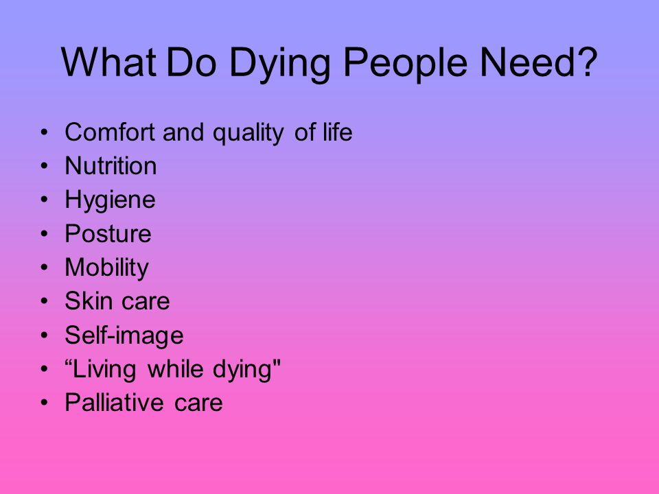What Do Dying People Need.