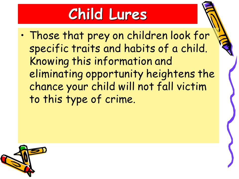 Those that prey on children look for specific traits and habits of a child.
