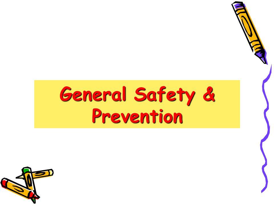 General Safety & Prevention