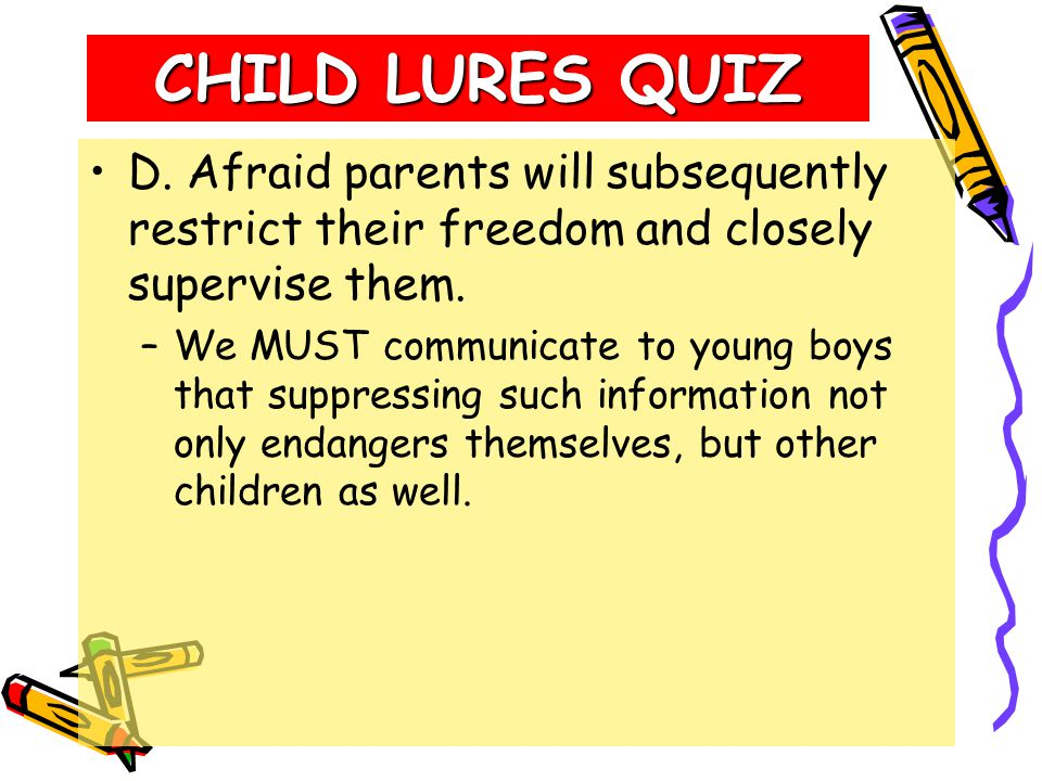 CHILD LURES QUIZ During what hours does the molester/abductor most frequently prey on school children.