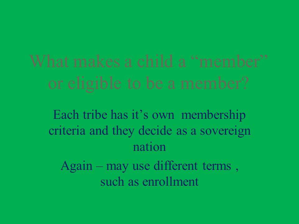 What makes a child a member or eligible to be a member.
