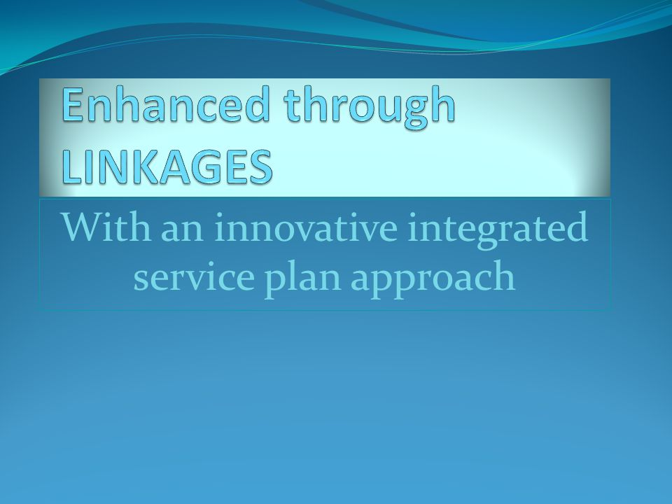 With an innovative integrated service plan approach