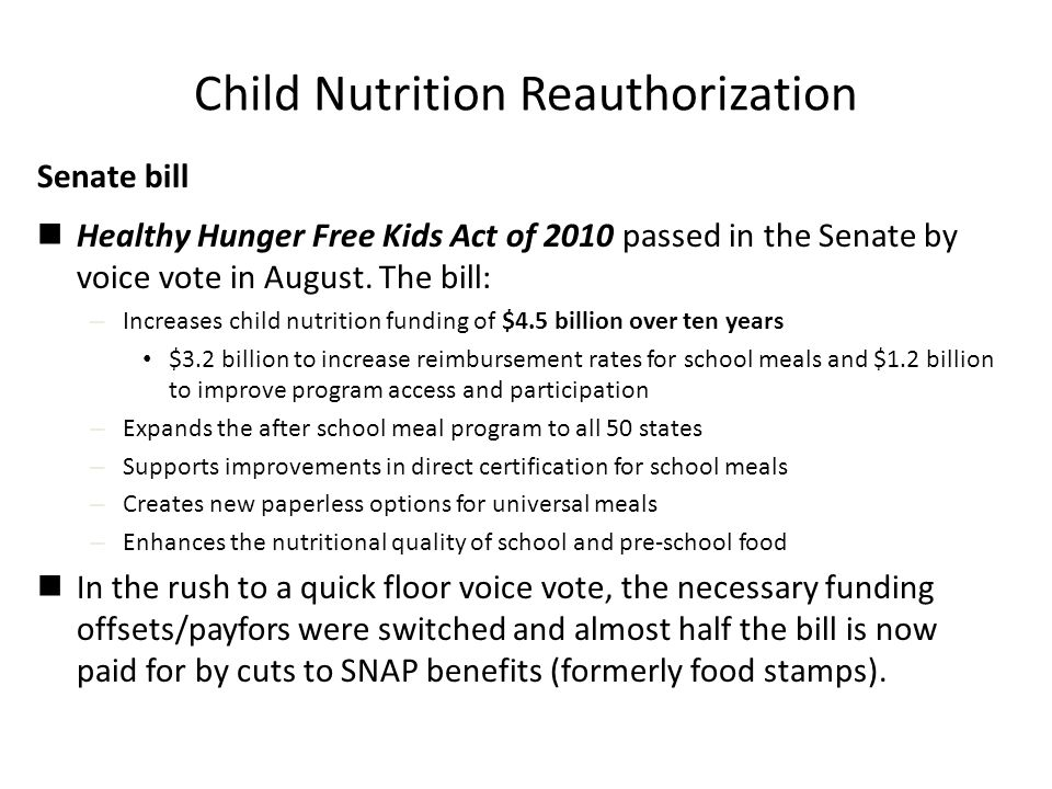 Child Nutrition Reauthorization Senate bill Healthy Hunger Free Kids Act of 2010 passed in the Senate by voice vote in August.