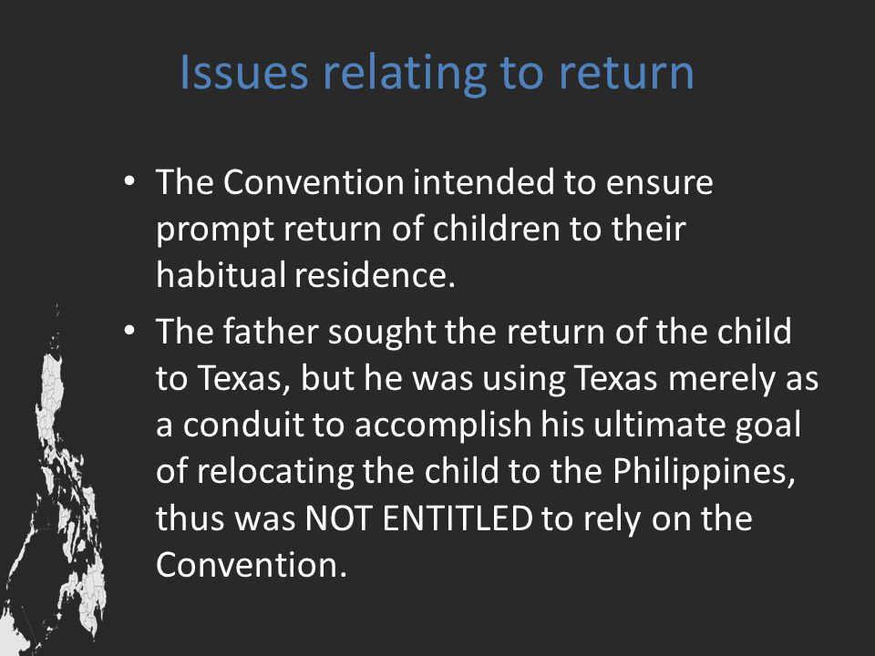 Issues relating to return The Convention intended to ensure prompt return of children to their habitual residence. The father sought the return of the