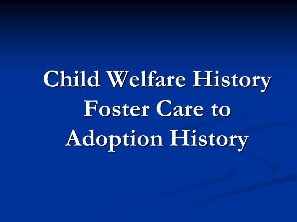 Child Welfare History 3.