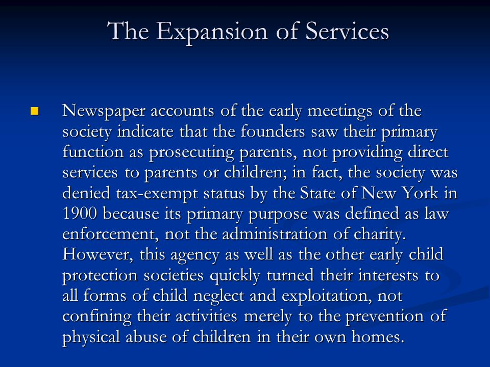 The Expansion of Services Newspaper accounts of the early meetings of the society indicate that the founders saw their primary function as prosecuting