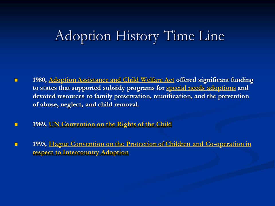 Adoption History Time Line 1980, Adoption Assistance and Child Welfare Act offered significant funding to states that supported subsidy programs for s