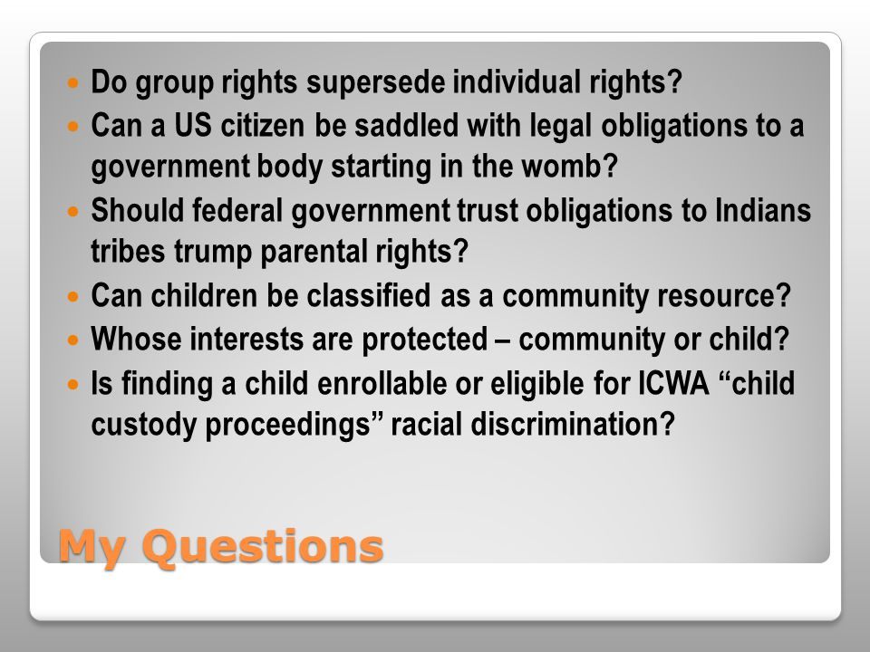 My Questions Do group rights supersede individual rights.