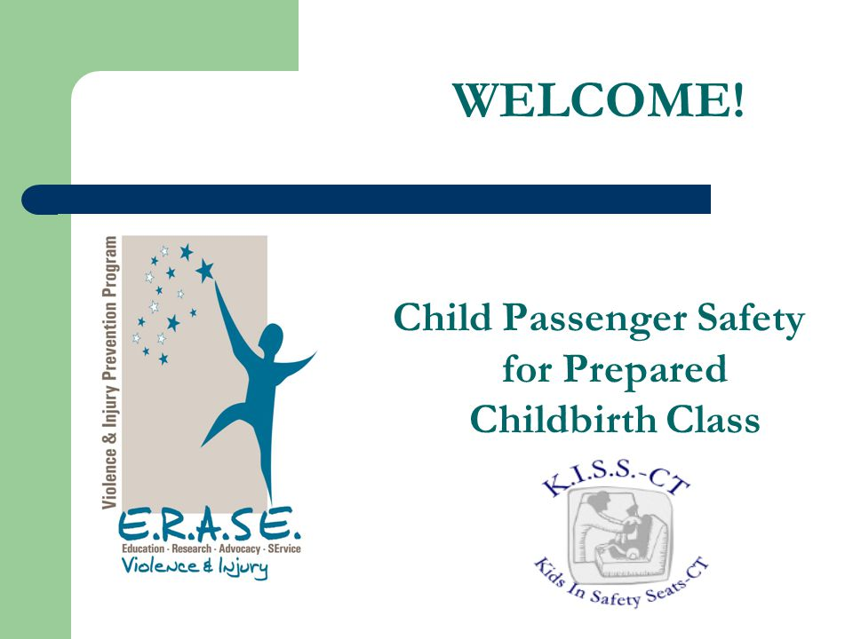 WELCOME! Child Passenger Safety for Prepared Childbirth Class