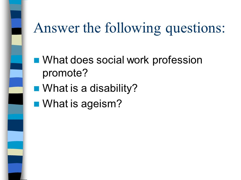 Answer the following questions: What does social work profession promote.