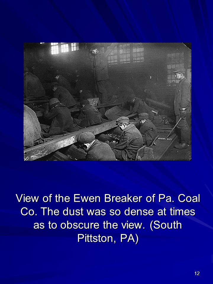 12 View of the Ewen Breaker of Pa. Coal Co. The dust was so dense at times as to obscure the view. (South Pittston, PA)