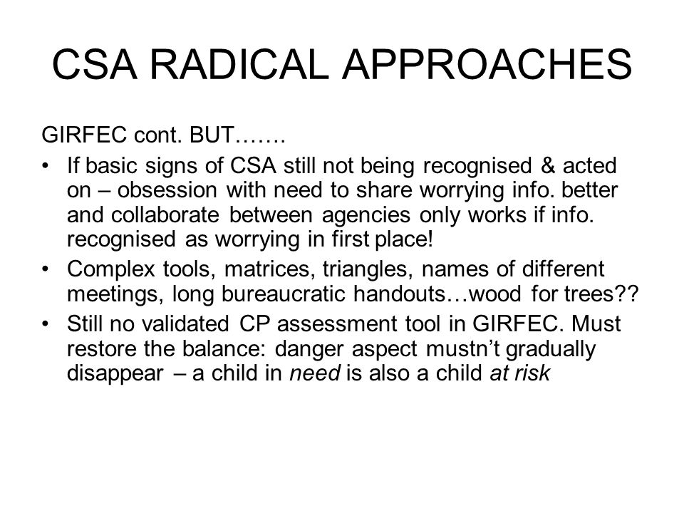 CSA RADICAL APPROACHES GIRFEC cont. BUT…….