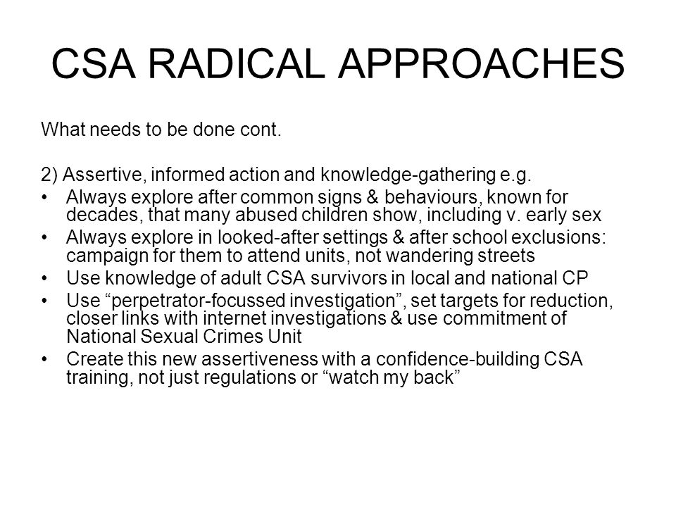 CSA RADICAL APPROACHES What needs to be done cont.
