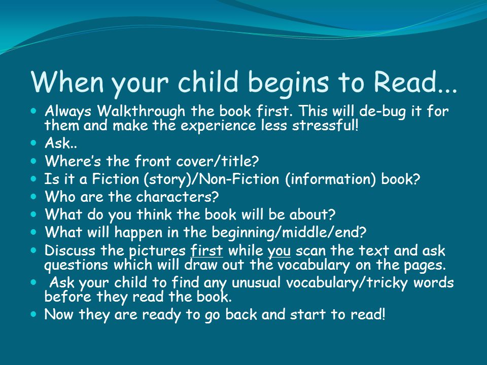 When your child begins to Read... Always Walkthrough the book first. This will de-bug it for them and make the experience less stressful! Ask.. Where'