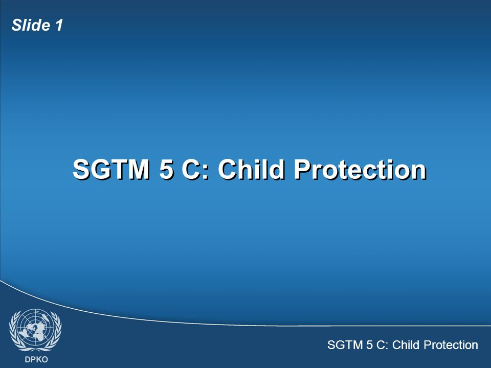 SGTM 5 C: Child Protection Slide 12  Children's rights  Impacts of conflict  How peacekeepers can help  Children's rights  Impacts of conflict  How peacekeepers can help