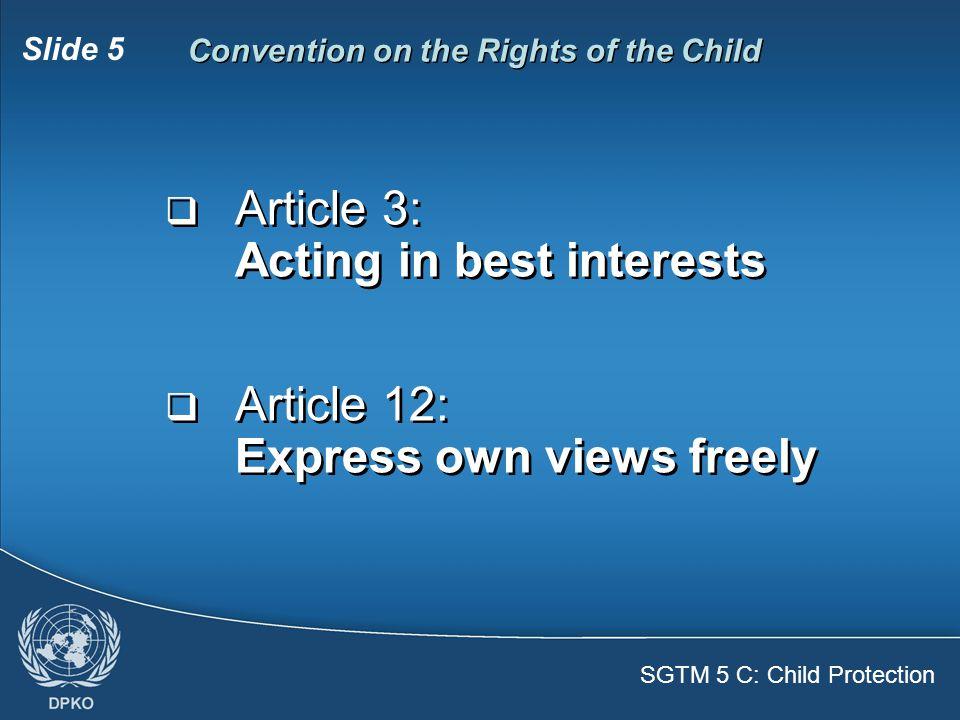SGTM 5 C: Child Protection Slide 6  Basic needs denied  Sexual abuse  Land mines, violence  Refugees, displacement  Basic needs denied  Sexual abuse  Land mines, violence  Refugees, displacement