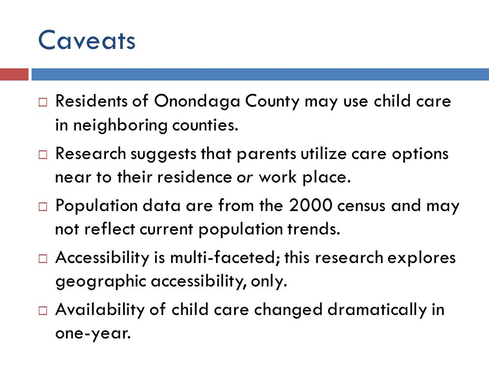2006 – 61 child care centers, 11 Head Start 2007 – 63 child care centers, 11 Head Start 11% increase in child care centers Child Care Centers