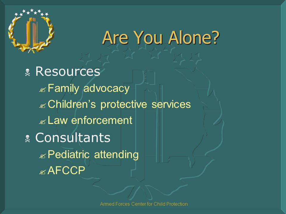 Armed Forces Center for Child Protection Resources  Who should you call.