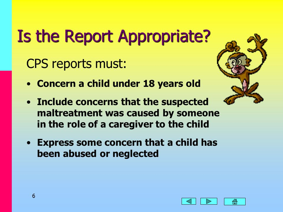 5 Decisions to Make When Intake Information is Analyzed Is the report appropriate for CPS? Does the report require an emergency response? What is the