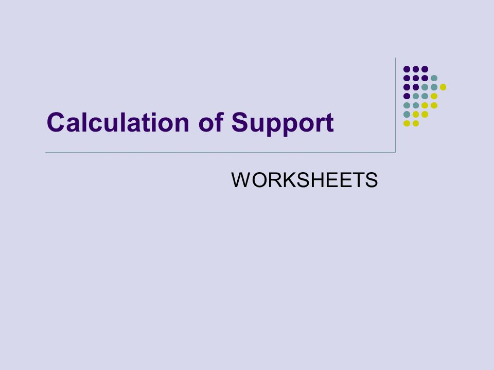 Calculation of Support WORKSHEETS
