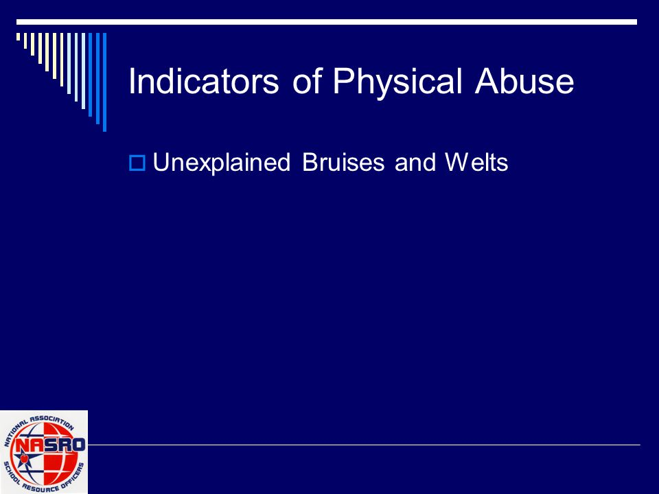 Indicators of Physical Abuse  Unexplained Bruises and Welts
