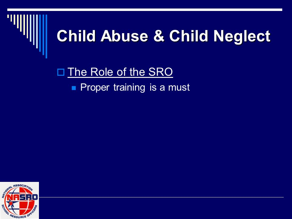 Examples of Child Abuse  Sexual assault of any kind  Failure to prevent sexual conduct harmful to a child