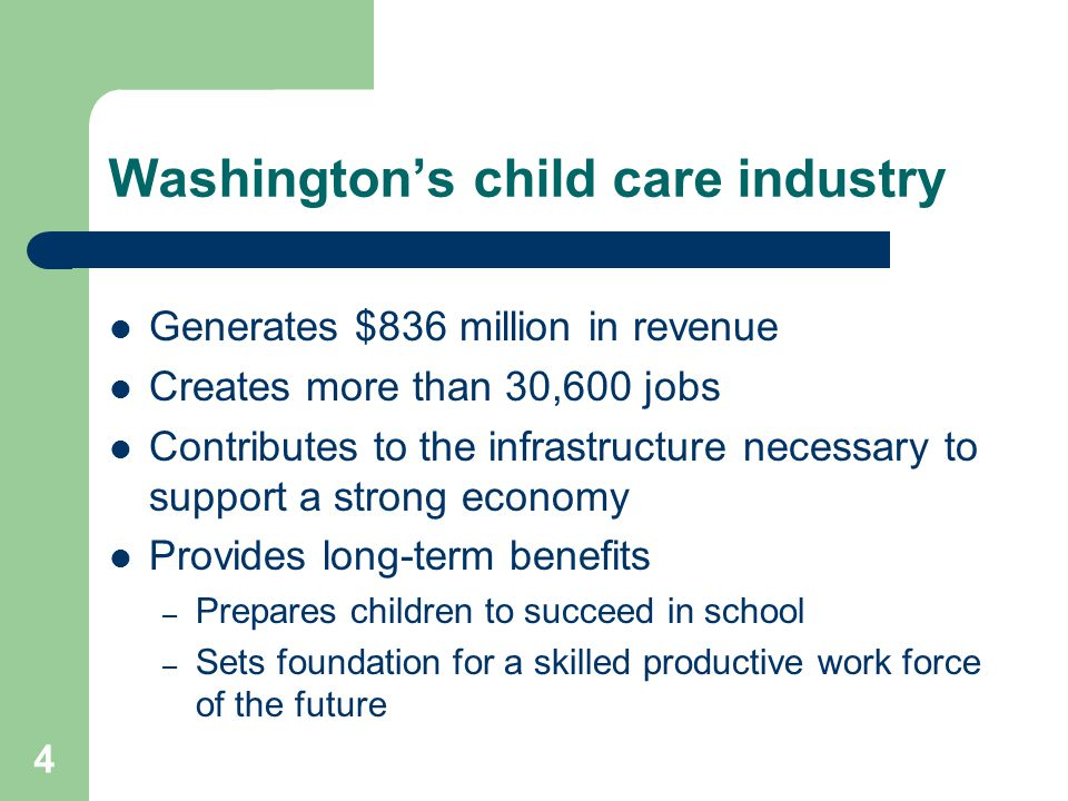 5 Child care: generating revenue and creating jobs The child care industry contributes directly to our state and local economies.
