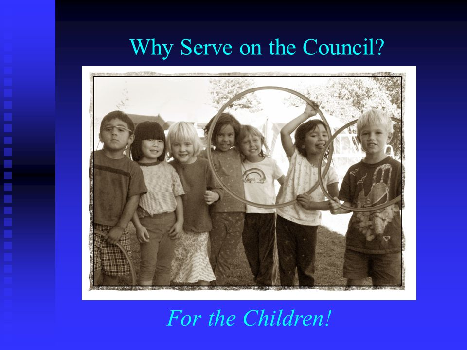 Why Serve on the Council For the Children!