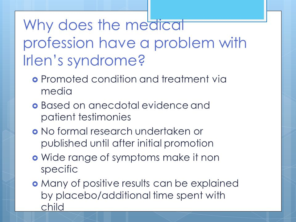 Why does the medical profession have a problem with Irlen's syndrome?  Promoted condition and treatment via media  Based on anecdotal evidence and p