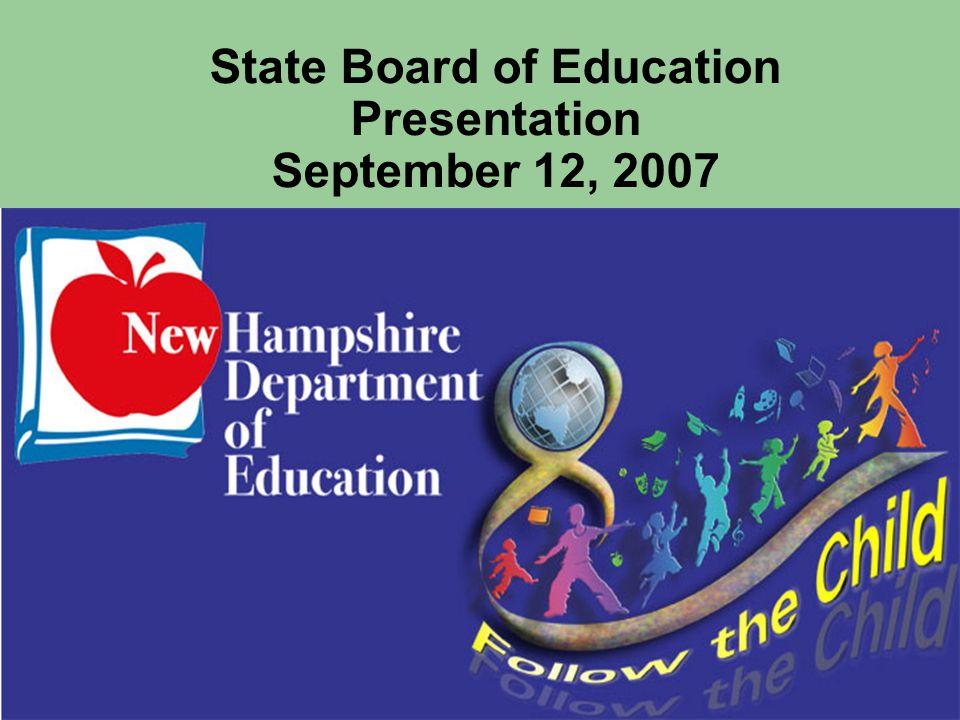 State Board of Education Presentation September 12, 2007