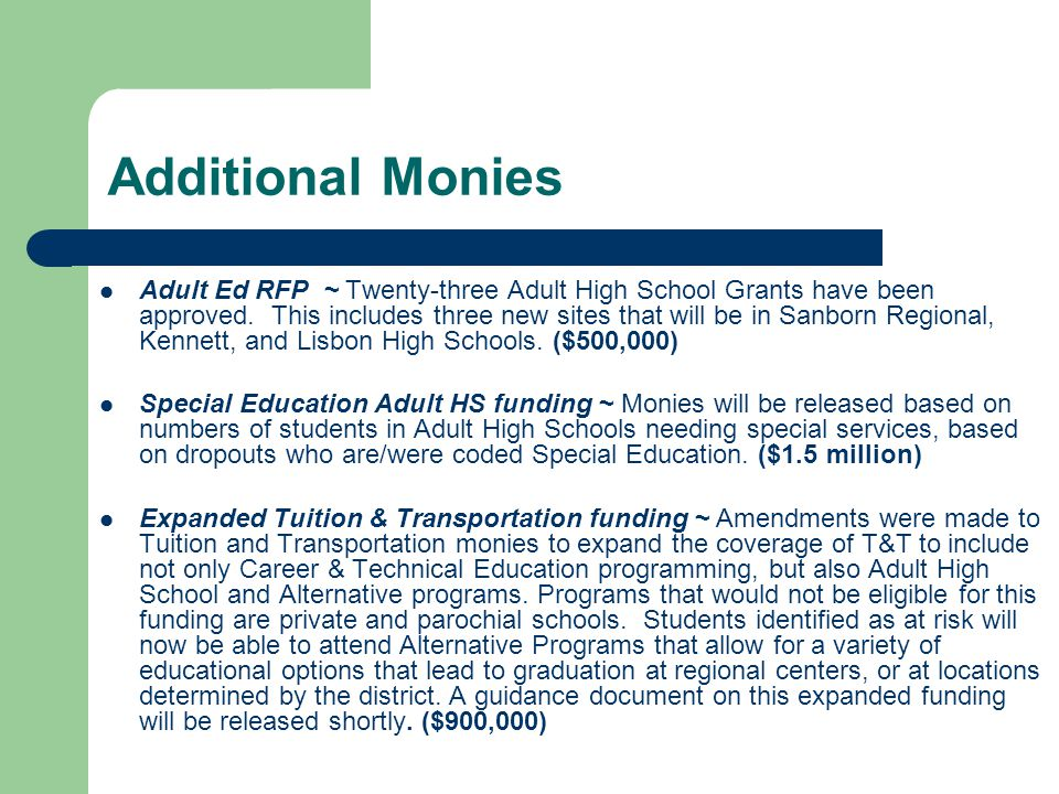 Additional Monies Adult Ed RFP ~ Twenty-three Adult High School Grants have been approved.