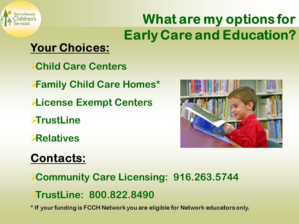 What are my options for Early Care and Education.