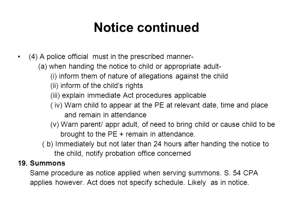 Notice continued (4) A police official must in the prescribed manner- (a) when handing the notice to child or appropriate adult- (i) inform them of na