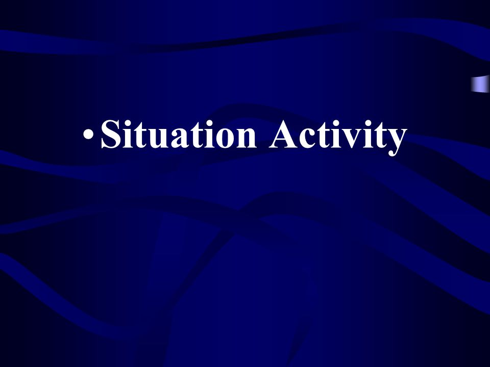 Situation Activity