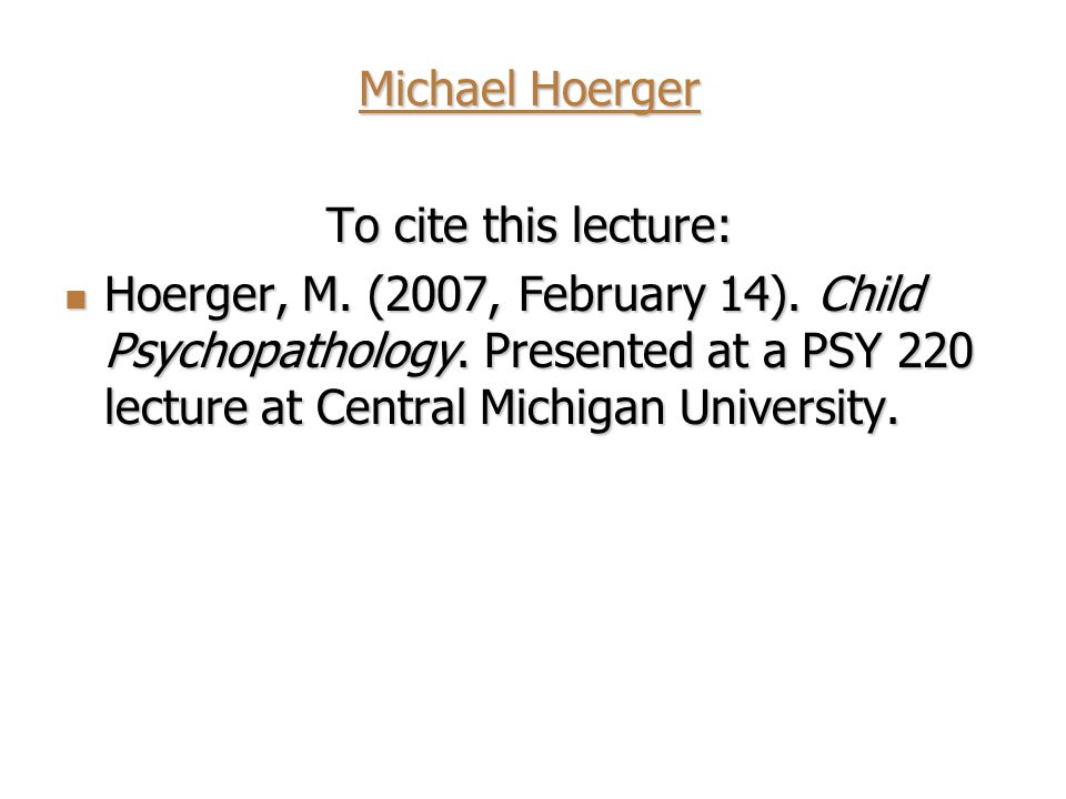 Michael Hoerger Michael Hoerger To cite this lecture: Hoerger, M.