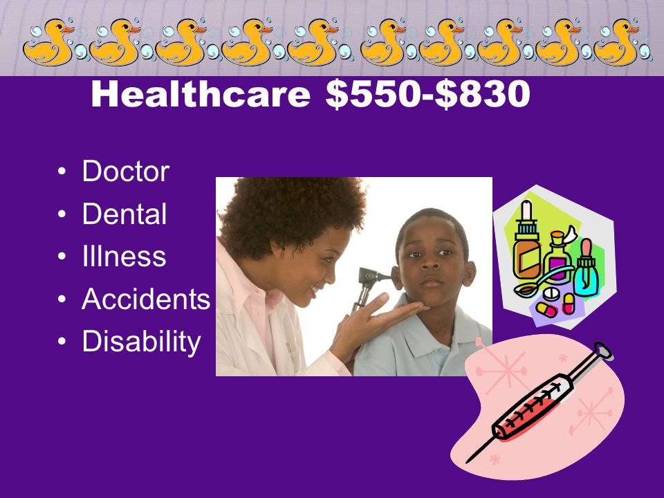 Healthcare $550-$830 Doctor Dental Illness Accidents Disability