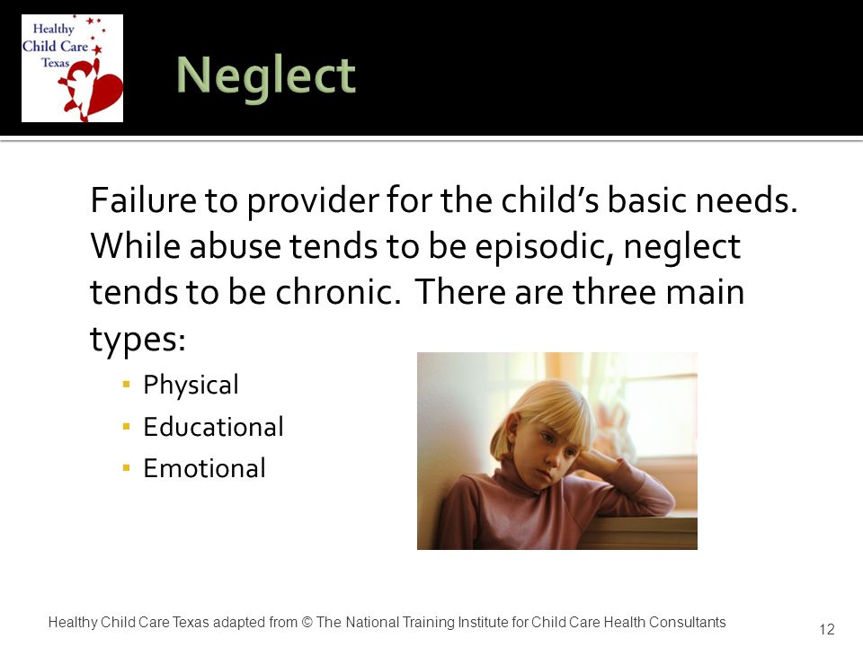Failure to provider for the child's basic needs.