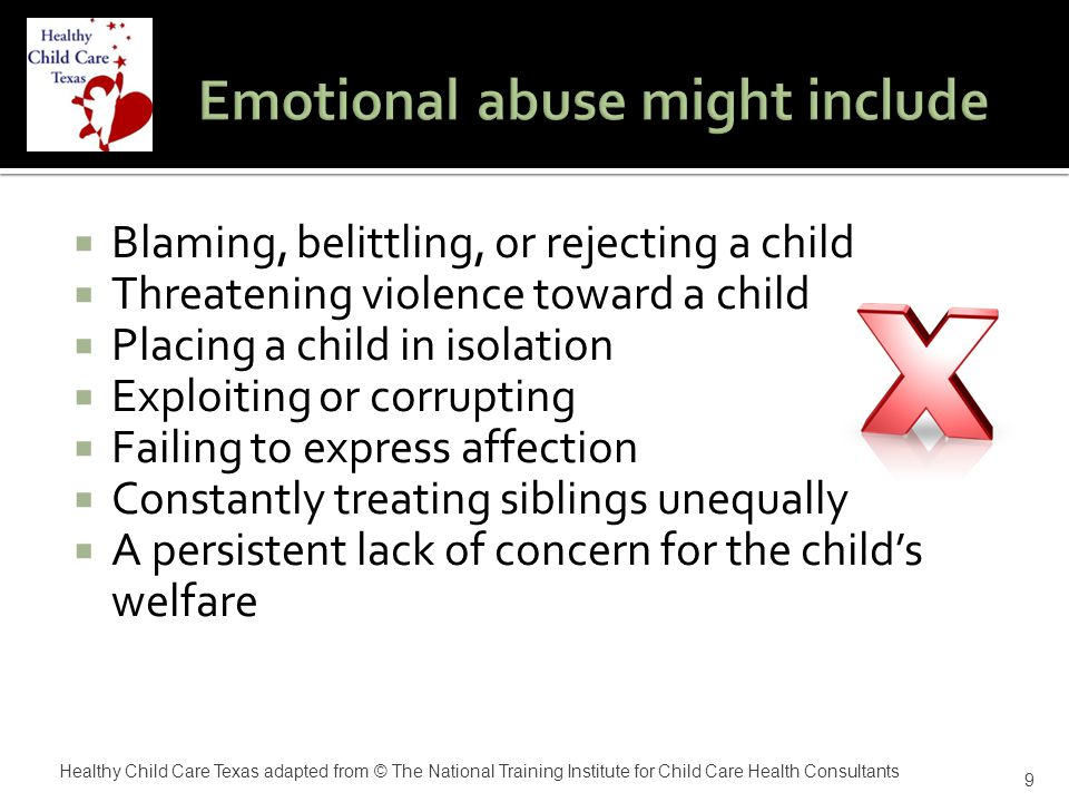  Withdrawal  Apathy  Low social interaction  Fear of parent/caregiver/guardian  Behavioral extremes – passive or aggressive  Developmentally delayed 20 Healthy Child Care Texas adapted from © The National Training Institute for Child Care Health Consultants