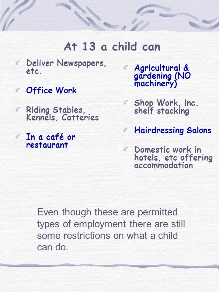 Every child must have at least two consecutive weeks without employment per year and these must fall within the school holidays.