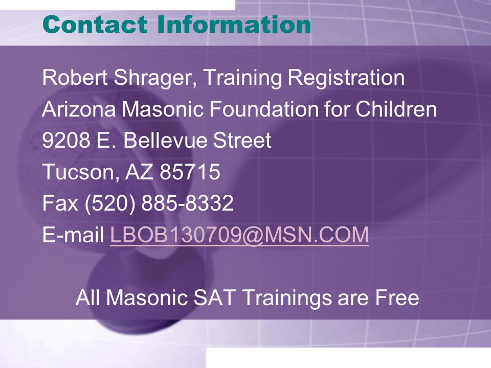 Contact Information Robert Shrager, Training Registration Arizona Masonic Foundation for Children 9208 E.