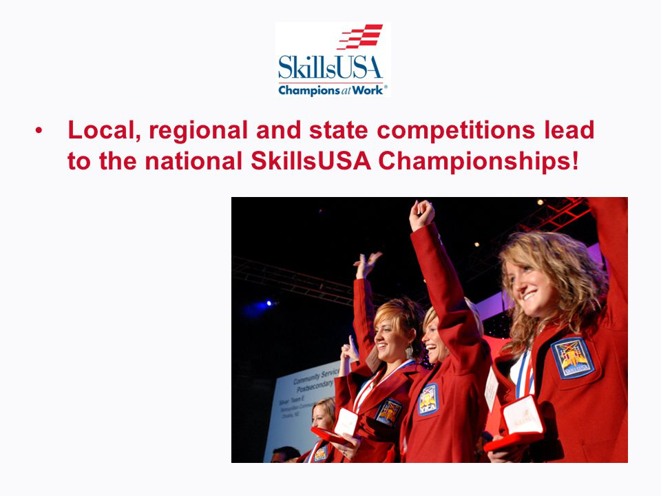 Local, regional and state competitions lead to the national SkillsUSA Championships!