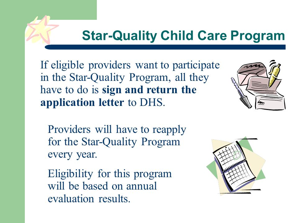 Providers will have to reapply for the Star-Quality Program every year.