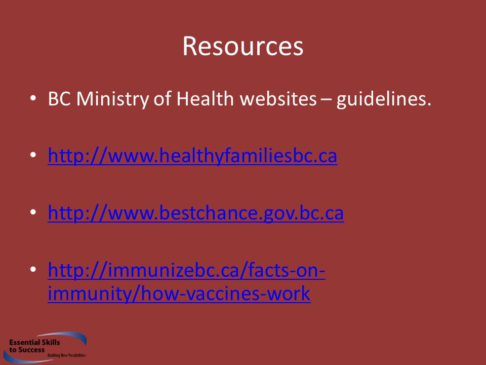 Resources BC Ministry of Health websites – guidelines.