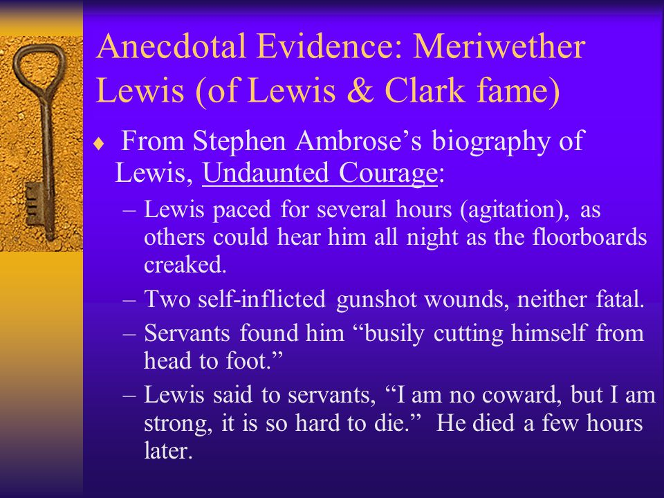 Anecdotal Evidence: Meriwether Lewis (of Lewis & Clark fame)  From Stephen Ambrose's biography of Lewis, Undaunted Courage: –Lewis paced for several