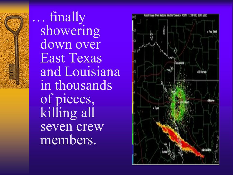 … finally showering down over East Texas and Louisiana in thousands of pieces, killing all seven crew members.