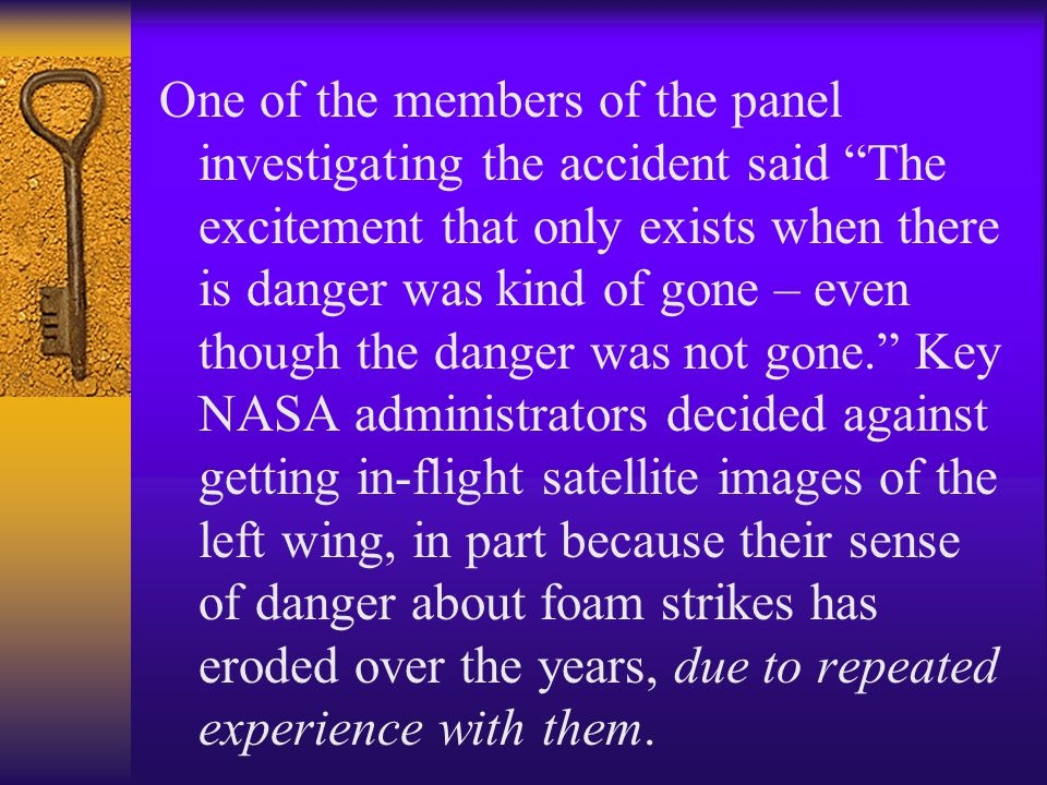 "One of the members of the panel investigating the accident said ""The excitement that only exists when there is danger was kind of gone – even though t"